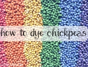 how to dye chickpeas